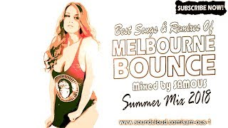 SUMMER MIX 2018 🌴Best Remixes & Songs Of Melbourne Bounce 2018 | Party Mix (SUBSCRIBE)