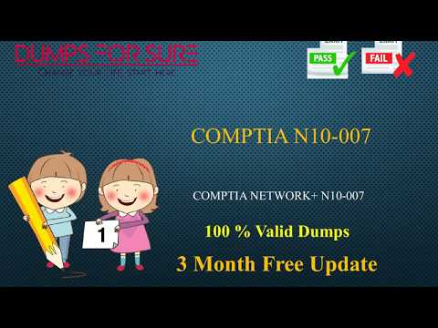 CompTIA N10-007 dumps With 100% Passing Guarantee
