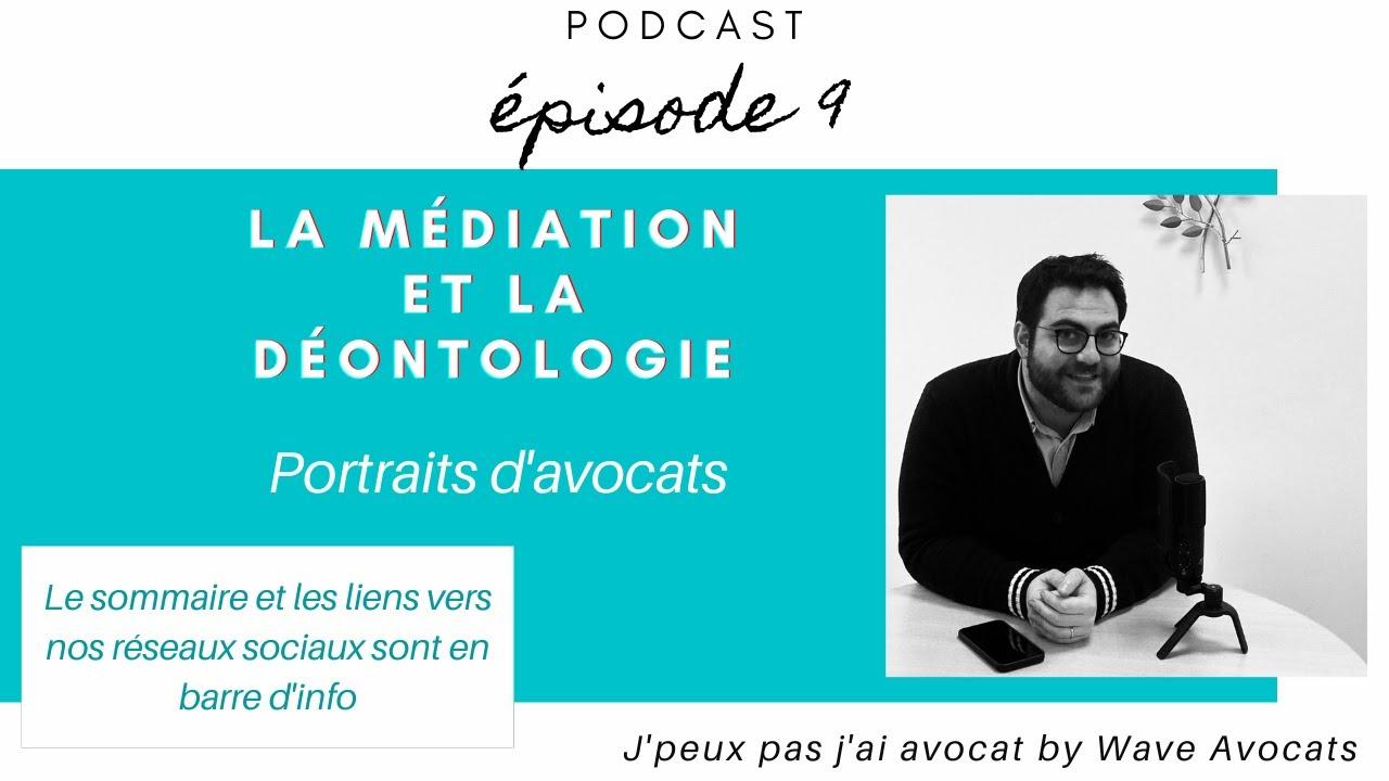 PODCAST #9 Florian MICHEL, avocat, entre déontologie et médiation