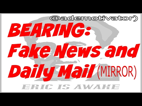 Bearing Repeats The Fake News Of The Daily Mail (SJW101 MIRROR)