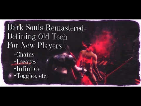 Dark Souls Remastered - Defining Tech For New Players -