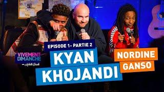 #PODCAST 01-Partie 02- Kyan Khojandi et Nordine Ganso