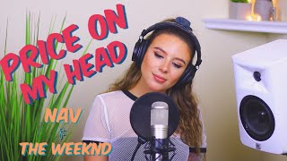 Price On My Head NAV feat. The Weeknd Cover by Tima Dee.mp3