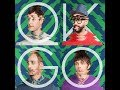 Ok Go - Obsession - Audio