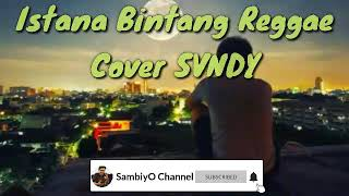 Download Mp3 Istana Bintang Reggae Cover Svndy