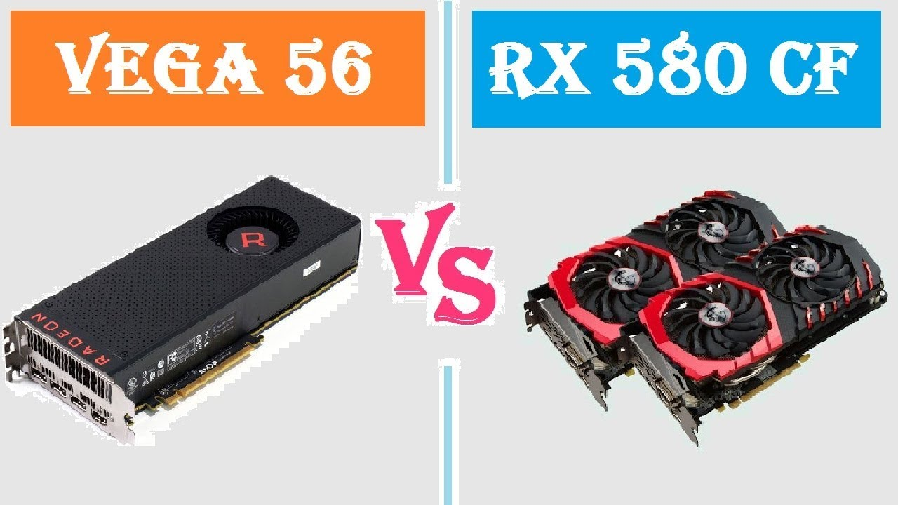 Amd Vega 56 Vs Rx 580 Crossfire Fps Benchmark Youtube