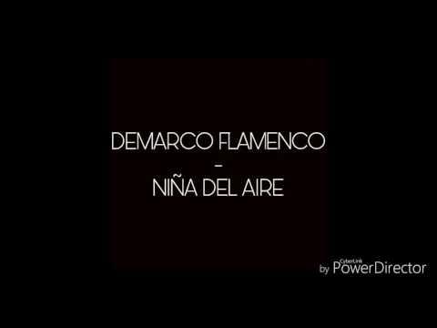 DEMARCO FLAMENCO- NIÑA DEL AIRE
