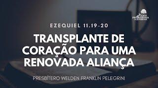 Culto 13/12/2020 - Transplante De Coração Para Uma Nova Aliança