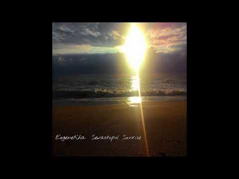 EugeneKha -  Sevastopol Sunrise (Single 2017)