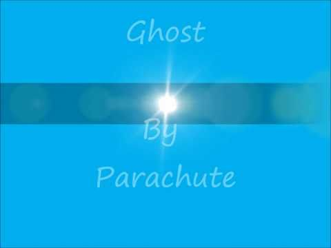 Parachute- Ghost (with Lyrics)