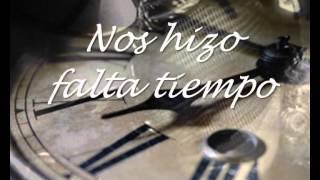 LUIS MIGUEL ( NOS HIZO FALTA TIEMPO )