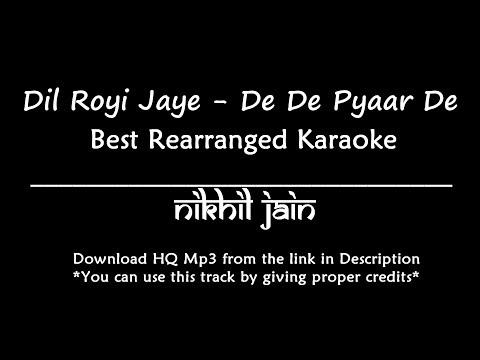 dil-royi-jaye---de-de-pyaar-de-|-arijit-singh-|-karaoke-with-lyrics-|-best-rearranged-karaoke