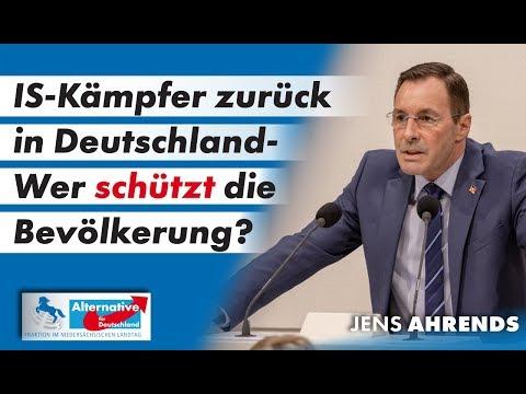 IS-Kämpfer zurück in Deutschland- Wer schützt die Bevölkerung? Jens Ahrends, MdL (AfD)