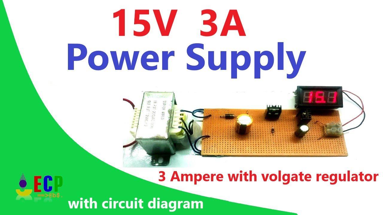 How To Make 15v 3 Amp Power Supply