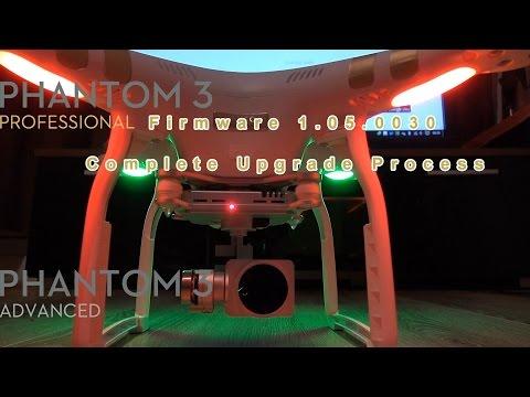DJI Phantom 3 Pro/Advanced Firmware 1.05.0030 Complete Upgrade Process