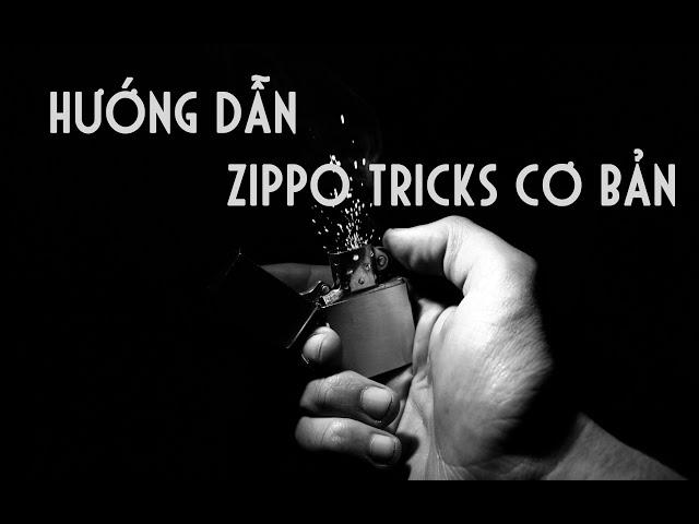 Zippo Tricks Cơ Bản - Hướng dẫn đầy đủ nhất
