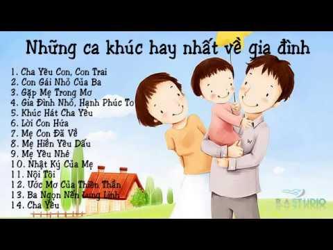 14 bài hát hay nhất về gia đình - bố mẹ và con :)