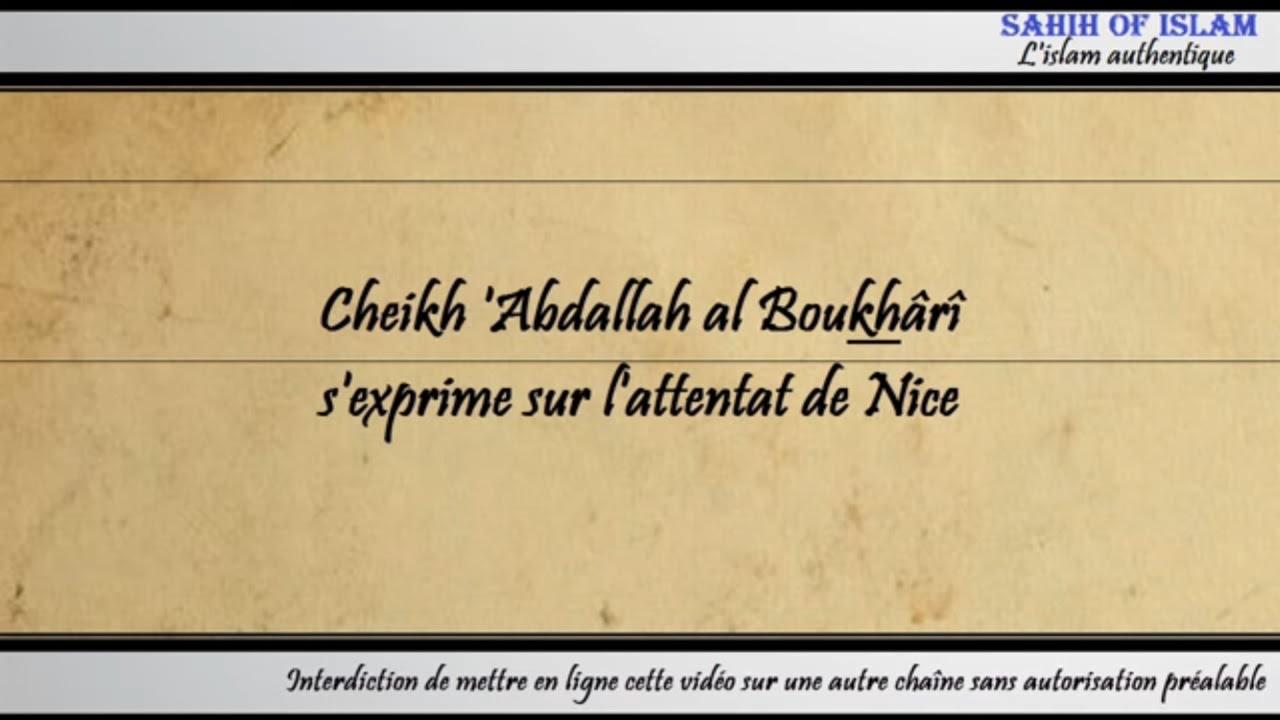 Cheikh 'Abdallah al Boukhârî s'exprime sur l'attentat de Nice