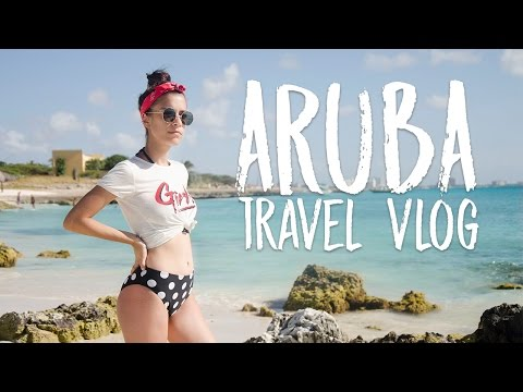 ARUBA TRAVEL VLOG 2017