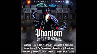 Phantom Of The Dancehall  (FEB 2016)  [Supahype UPT Finest]  mix by djeasy