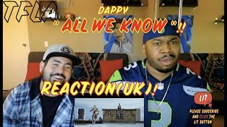 Dappy - All We Know (Official Video) | (THAT FIRE LA) Reaction