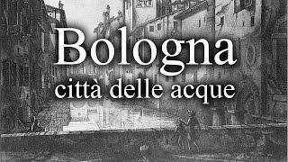 Bologna la città delle acque