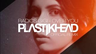 Radics Gigi - Over You (Plastikhead Remix)