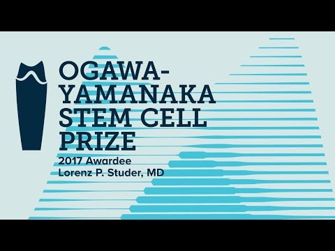 2017 Ogawa-Yamanaka Stem Cell Prize Awarded to Lorenz P. Studer