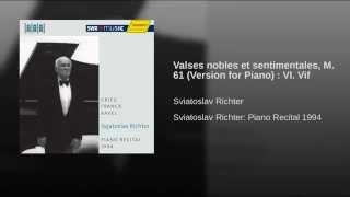Valses nobles et sentimentales, M. 61 (Version for Piano) : VI. Vif