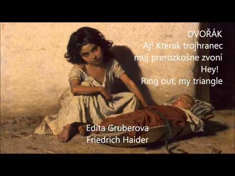 Dvořák Aj! Kterak trojhranec muj  Hey! Ring out, my triangle - Edita Gruberova