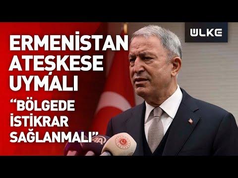 Hulusi Akar'dan Ermenistan mesajı
