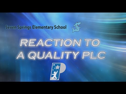 Seven Springs Elementary School: Reaction to a Quality PLC