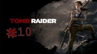 Tomb Raider - Walkthrough - Part 10 (X360/PS3/PC) [HD]