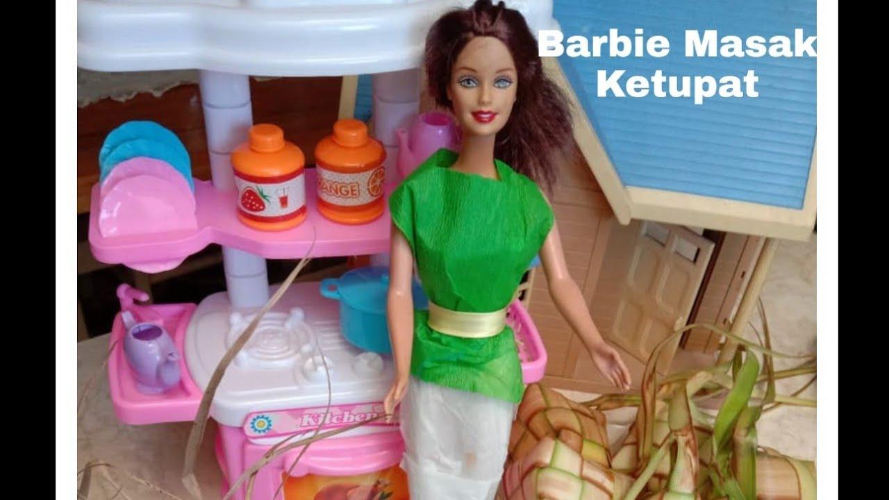 Barbie Masak Ketupat Youtube