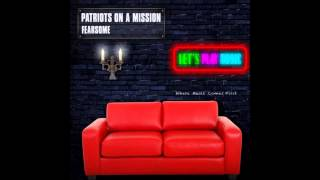 Patriots On A Mission - Fearsome (Clubmix)