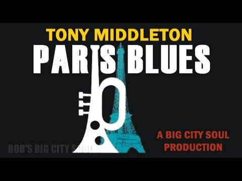NORTHERN SOUL - TONY MIDDLETON - 'PARIS BLUES'