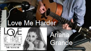 Ariana Grande - Love Me Harder (Solo Fingerstyle Guitar Cover)