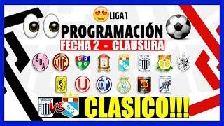 PROGRAMACION ▶▶ Fecha 2 ⚽ Torneo Clausura 🏆 Liga 1 Peru Cup 2019