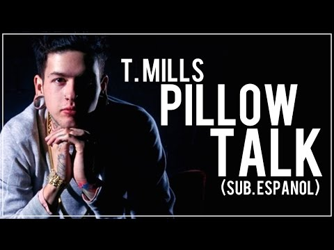 T. Mills - Pillow Talk (Subtitulada al Español)