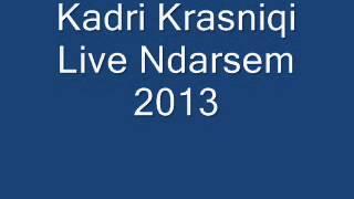 Kadri Krasniqi Live Keng Dasmash 2013