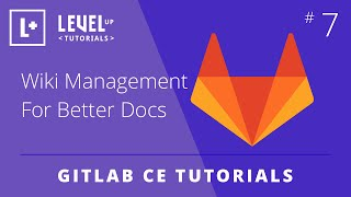 GitLab CE Tutorial #7 - Wİki Management For Better Docs