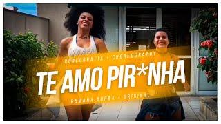 Mc Mirella - TE AMO PIR4NHA feat Mc Bella ( Coreografia) / Ramana Borba