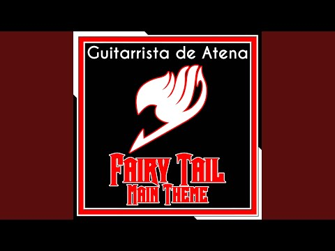 "Fairy Tail Main Theme (From ""Fairy Tail"")"