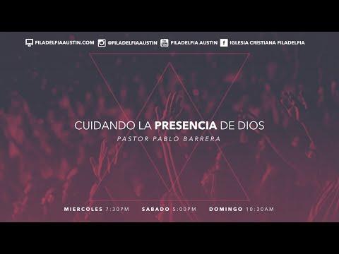 Pastor Pablo Barrera - Cuidando la Presencia de Dios