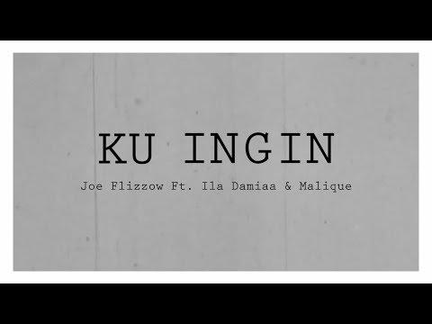 Joe Flizzow - Ku Ingin Feat Ila Damiaa & Malique   Lirik Papan Puteh