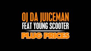 Watch Oj Da Juiceman Plug Prices Ft Young Scooter video