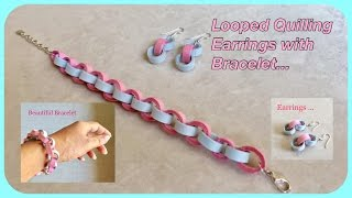 Looped Quilling Earrings with Bracelet / Quilling design / DIY   Priti Sharma