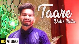 Taare (Full Song) Dubs Billa Ft. Hiten || Latest Punjabi Song 2018 || Yaariyan Records