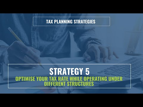 Strategy 5 - Optimise your tax rate while operation under different structures