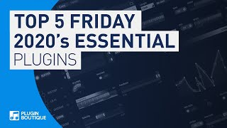 Our Top 5 Essential Plugins of 2020